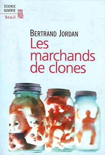 Les Marchands de clones (SCIENCE OUVERTE)