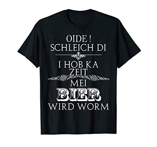 Herren Oida Schleich di,Mei BIER wird worm I Männer Shirt T-Shirt