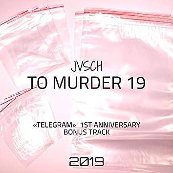 To murder-19