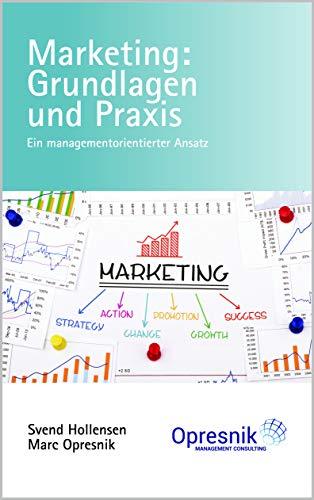 Marketing: Grundlagen und Praxis: Ein managementorientierter Ansatz (Opresnik Management Guides 9)