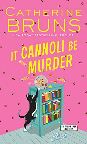 It Cannoli Be Murder (Italian Chef Mysteries Book 2) by [Catherine Bruns]