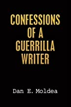 Confessions of a Guerrilla Writer: Adventures in the Jungles of Crime, Politics, and Journalism