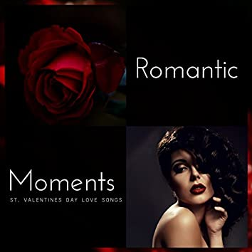 Romantic Moments (St. Valentines Day Love Songs)