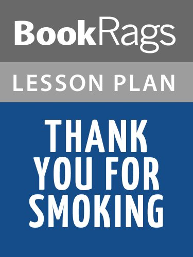 Lesson Plans Thank You for Smoking (English Edition)