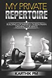 My Private Repertoire: Building A Powerful Queen Pawn Opening For White (chess Openings)-Pm, Karthik
