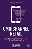 Omnichannel Retail: How to Build Winning Stores in a Digital World