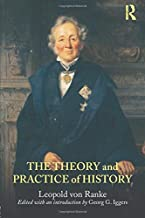 The Theory and Practice of History: Edited with an introduction by Georg G. Iggers