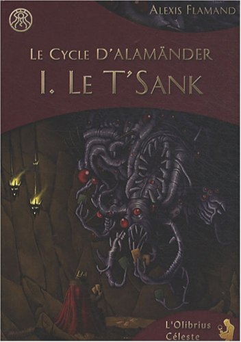 Le cycle d'Alamänder, Tome 1