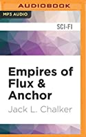 Empires of Flux & Anchor (Soul Rider)