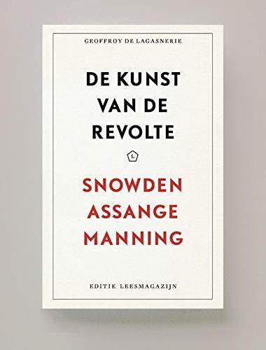 De kunst van de revolte: Snowden, Assange, Manning