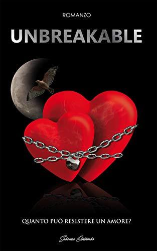 Unbreakable: Quanto può resistere un amore?