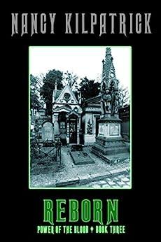 Reborn (Power of the Blood World Book 3) by [Nancy Kilpatrick]