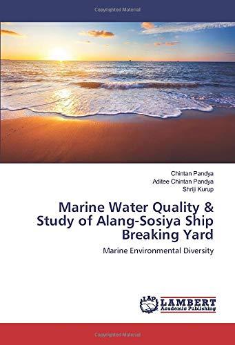 Marine Water Quality & Study of Alang-Sosiya Ship Breaking Yard: Marine Environmental Diversity