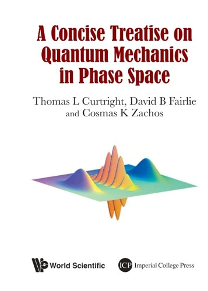 ランプ農夫扱いやすいConcise Treatise On Quantum Mechanics In Phase Space, A