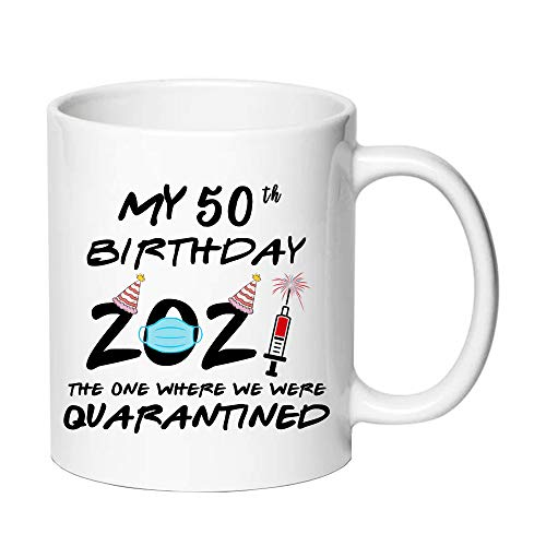 AliCarr My 50TH Birthday 2021 The One Where We were Quarantined Coffee Mugs - Novelty Ceramic Coffee Mug Tea Cup White 50th Birthday Gifts for Women Gift Ideas