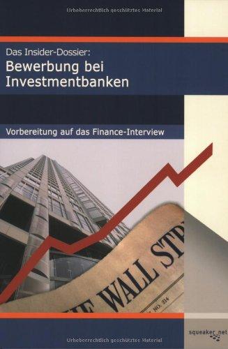 Das Insider-Dossier: Bewerbung bei Investmentbanken: Vorbereitung auf das Finance-Interview