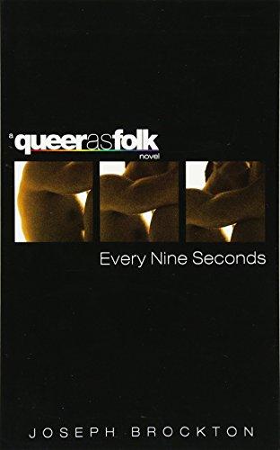 Every Nine Seconds: A Queer As Folks Novel: A Queer as Folk Novel