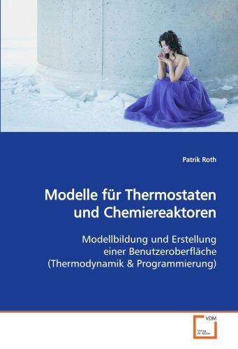 Modelle für Thermostaten und Chemiereaktoren: Modellbildung und Erstellung einer Benutzeroberfläche (Thermodynamik)