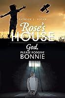 Rose's House: God, Please Forgive Bonnie