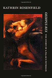 Oedipus Rex: The story of a palace intrigue