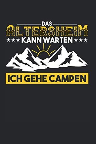 Altersheim Kann Warten Ich Gehe Campen: Dachzelt Camping & Zelten Notizbuch 6'x9' Camping Fan Geschenk Für Berge & Autodachzelt