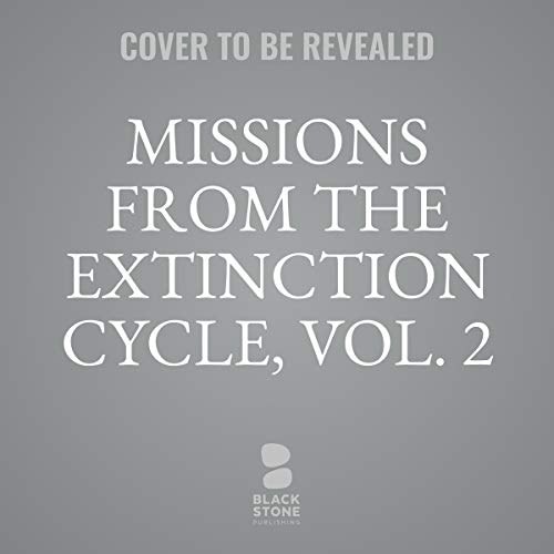 Missions from the Extinction Cycle, Vol. 2                   By:                                                                                                                                 Amanda J. Spedding,                                                                                        Geoff Brown,                                                                                        Michael Patrick Hicks,                   and others                          Narrated by:                                                                                                                                 Bronson Pinchot                      Length: 16 hrs     Not rated yet     Overall 0.0