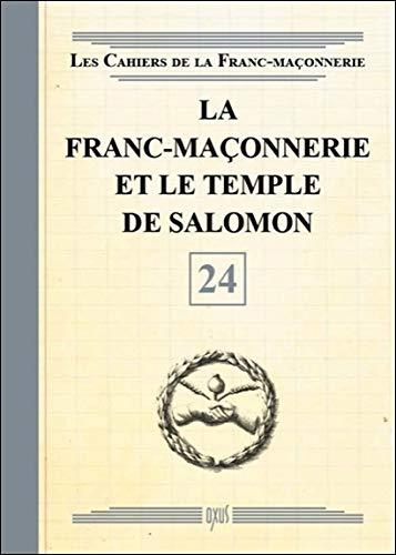 La Franc-maçonnerie et le Temple de Salomon