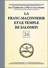 La Franc-maçonnerie et le Temple de Salomon - Livret 24 de . Collectif