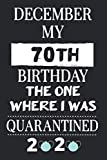 December 2020 My 70th Birthday The One Where I Was Quarantined: Happy 70th birthday gifts Ideas for Woman turning 70 th bday quaratine gift for men ... woman men | brother sister friend turning 70
