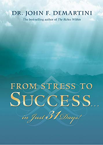 From Stress to Success#in Just 31 Days! by [John F. Demartini]