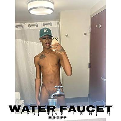 Water Faucet [Explicit]