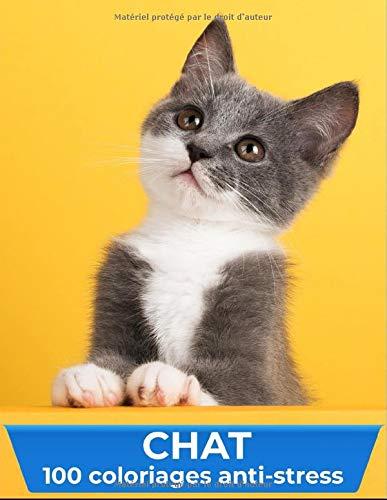 Chat 100 coloriages anti stress: livre de coloriage adulte