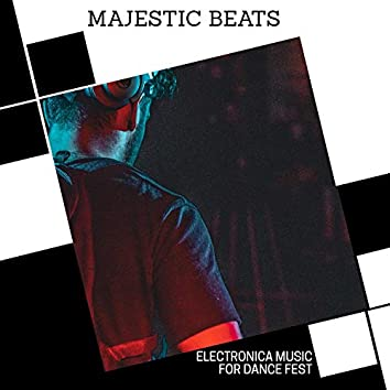 Majestic Beats - Electronica Music For Dance Fest