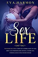 Sex Life: This book includes: Taboo Sex Stories, How to Talk Dirty, Sex Positions for Couples, Tantric Sex, Femdom, Kama Sutra for Beginners