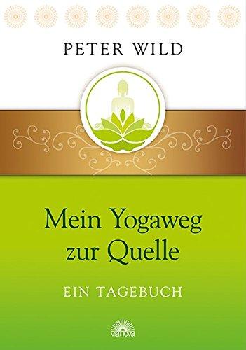 Mein Yogaweg zur Quelle: Ein Tagebuch