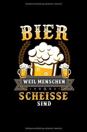Bier weil Menschen scheisse sind: Bayrisches Notizbuch und Journal für den Freistaat Bayern