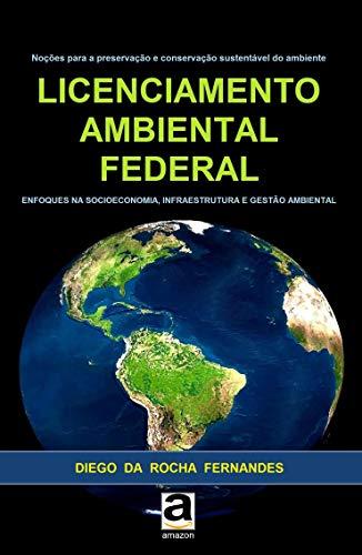 Licenciamento Ambiental Federal: enfoques na socioeconomia, infraestrutura e gestão ambiental