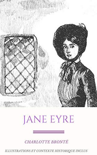 Jane Eyre: Illustrations + Contexte Historique Inclus (French Edition)