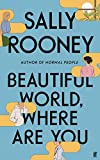 BEAUTIFUL WORLD WHERE ARE YOU: Sally Rooney...