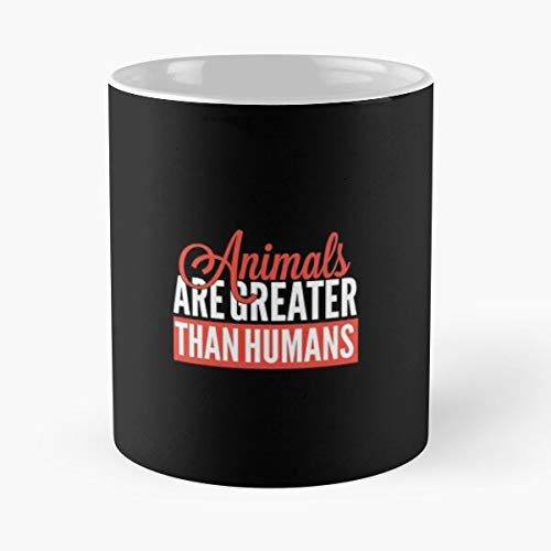 Desconocido Greater Animal The Save Are Animals Rights Humans Than Dogs Why Cats Lover Taza de café con Leche 11 oz