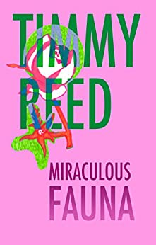 Miraculous Fauna by [Timmy Reed]