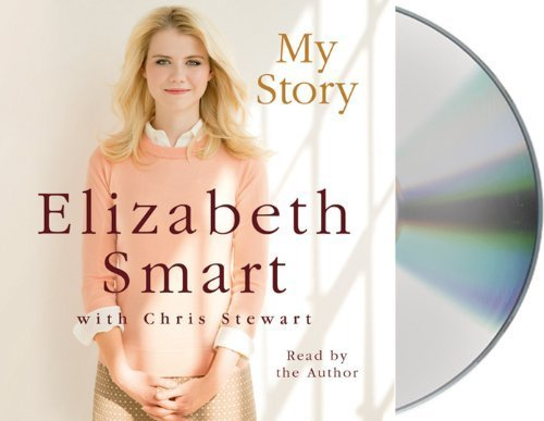 My Story by Smart, Elizabeth, Stewart, Chris (2013) Audio CD