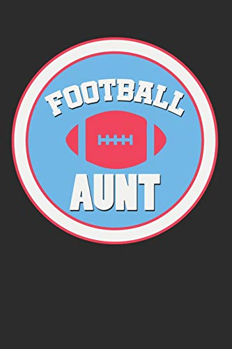 Football Aunt: Blank Lined Sports Notebook (Personalized Gift for Aunt)