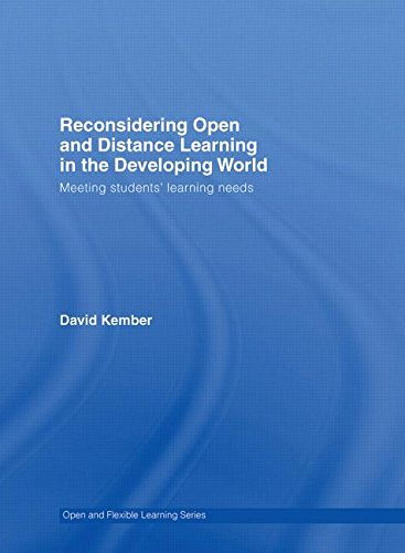 Reconsidering Open and Distance Learning in the Developing World: Meeting Students\' Learning Needs (The Open and Flexible Learning Series)