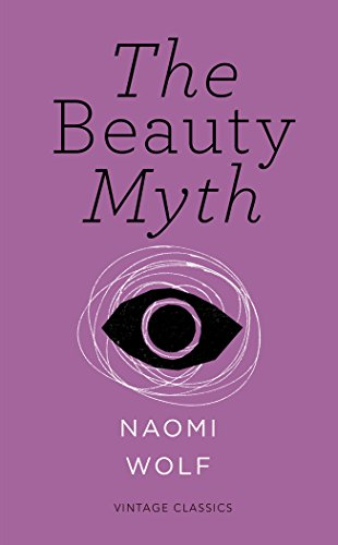The Beauty Myth (Vintage Feminism Short Edition) (Vintage Feminism Short Editions) (English Edition)