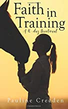 Faith in Training (Devotionals for Horse Lovers) (Volume 2)