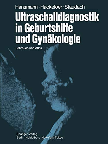 Ultraschalldiagnostik in Geburtshilfe und Gynäkologie: Lehrbuch Und Atlas (German Edition)