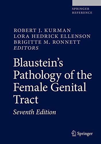 Compare Textbook Prices for Blaustein's Pathology of the Female Genital Tract 7th ed. 2019 Edition ISBN 9783319463339 by Kurman, Robert J.,Hedrick Ellenson, Lora,Ronnett, Brigitte M.