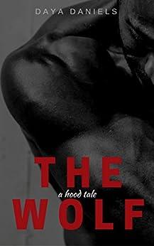 THE WOLF: a hood tale by [Daya Daniels]