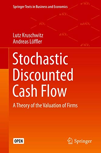 Stochastic Discounted Cash Flow: A Theory of the Valuation of Firms (Springer Texts in Business and Economics) (English Edition)